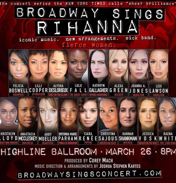 COMING UP:                             BROADWAY SINGS RIHANNA