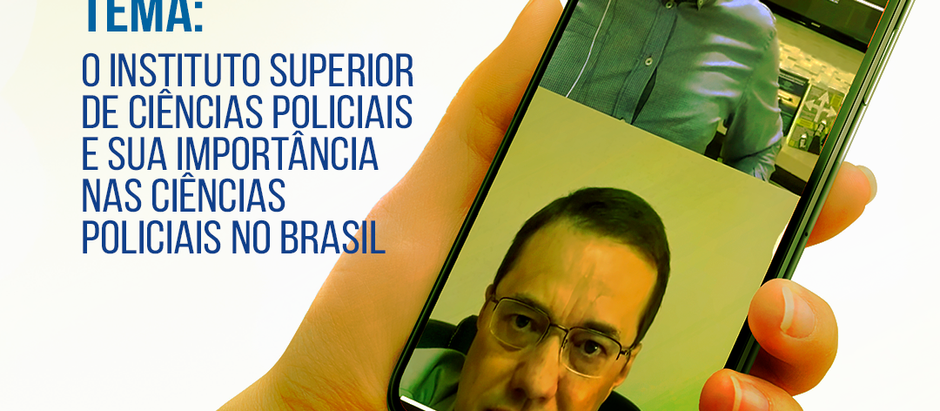 O importante papel do Instituto Superior de Ciências Policiais: entrevista com Cel. Nunes (PMDF)