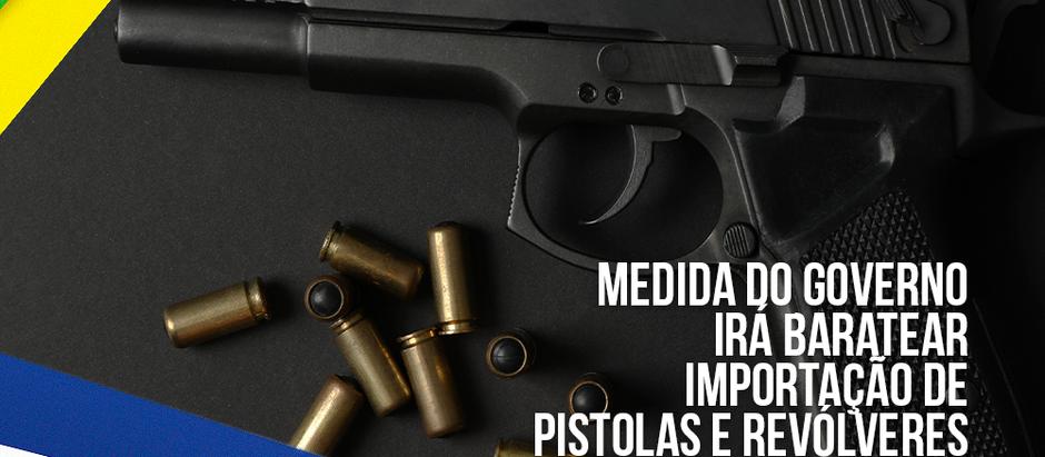 Governo Zera a Alíquota do Imposto de Importação de Revólveres e Pistolas