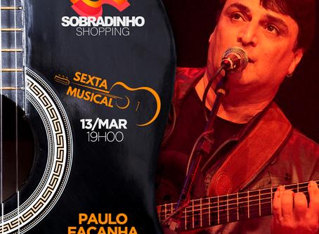Paulo Façanha pra harmonizar nossa Sexta Musical de hoje