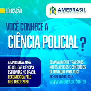 AMEBRASIL lança área dedicada à Ciência Policial