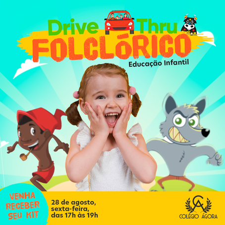 Amanhã tem Drive-thru folclórico para a turminha da Educação Infantil