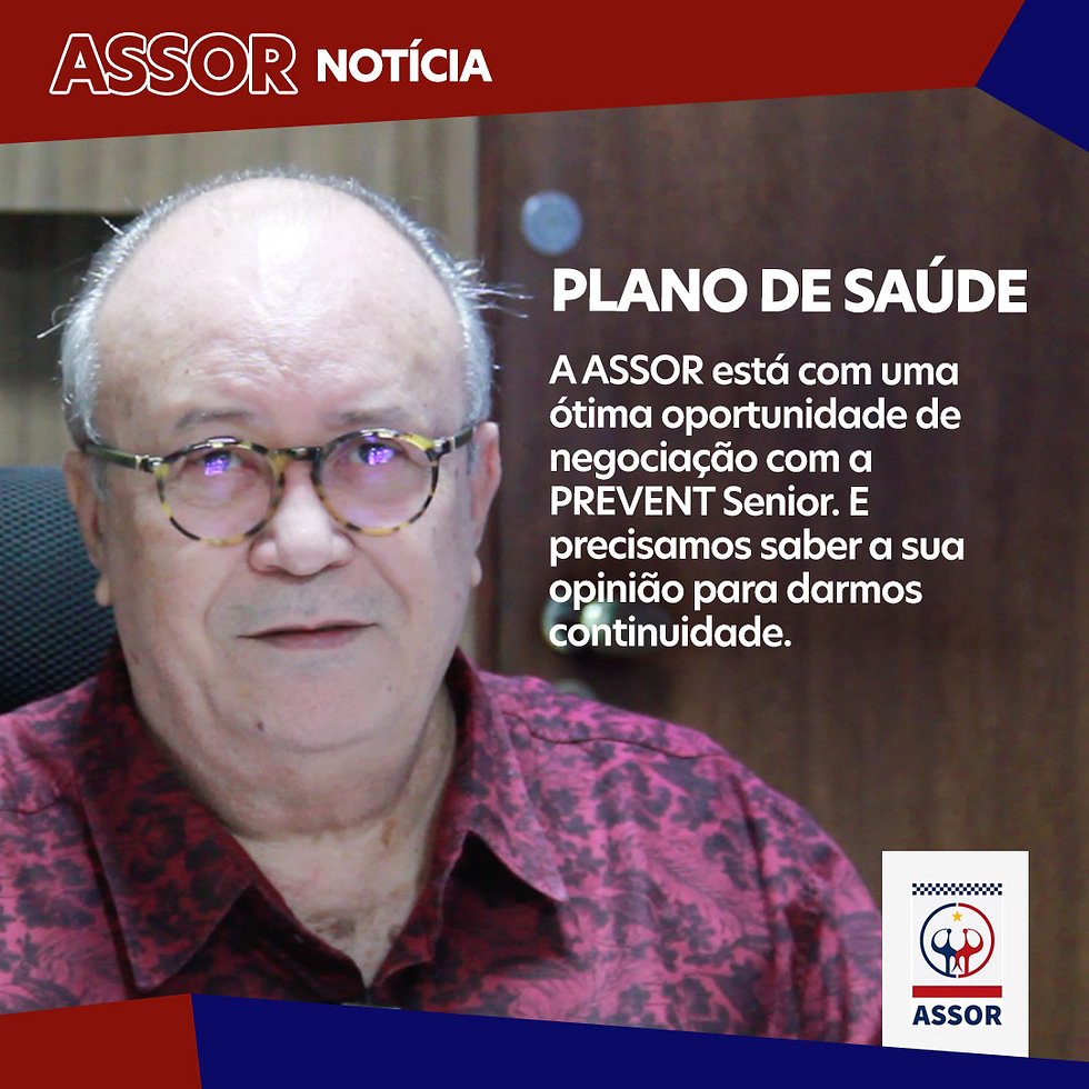 A ASSOR está negociando um Plano de Saúde com a Prevent Senior. Saiba mais e dê sua opinião.
