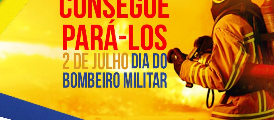 2 de Julho, dia do Bombeiro Militar