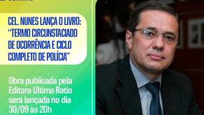 Os caminhos para a edificação de uma polícia cidadã. Livro do Cel Nunes será lançado amanhã, 30/09