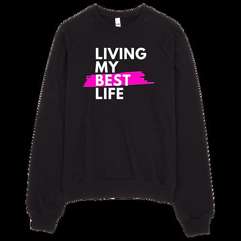 Living My Best Life - Fleece Sweatshirt