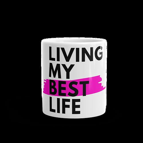 Living My Best Life - Coffee Mug