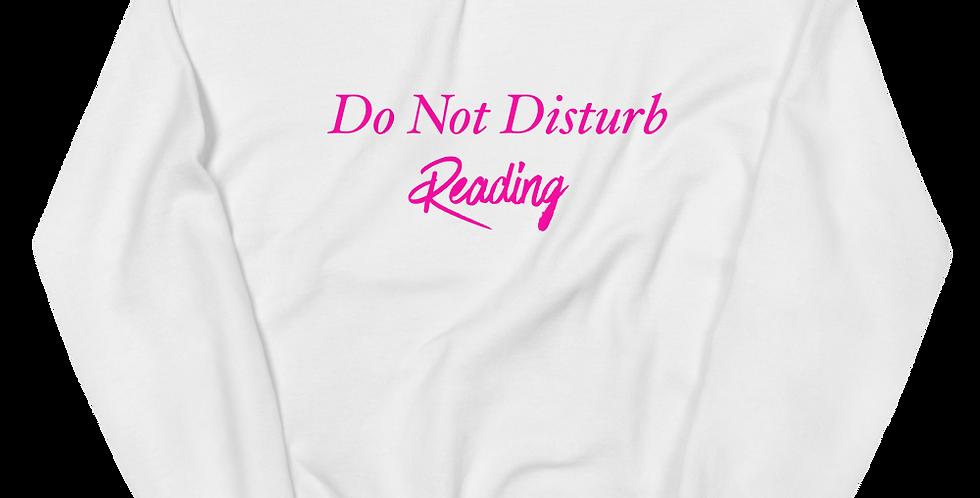 Do Not Disturb...Sweatshirt