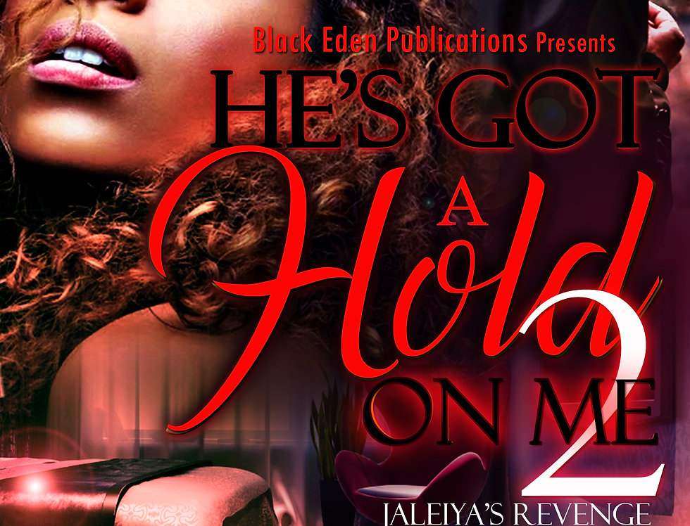 He's Got a Hold on Me 2: Jaleiya's Revenge