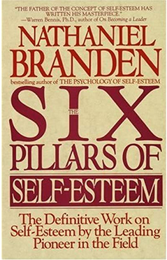 6 Pillars of Self-Esteem by Nathaniel Branden