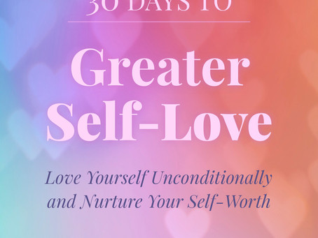 NEW! 30-Days To Greater Self Love