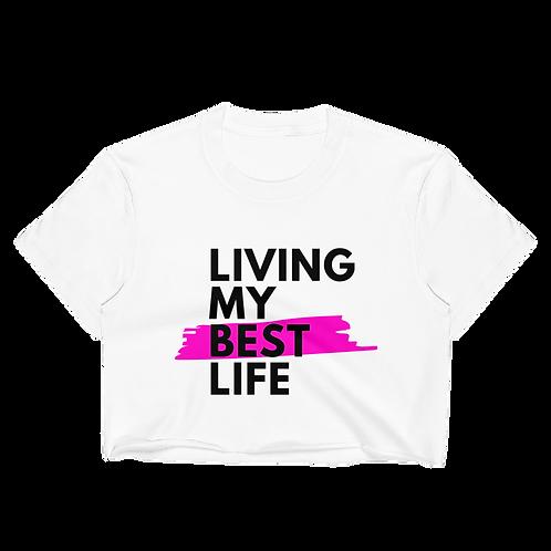 Living My Best Life - Crop Top