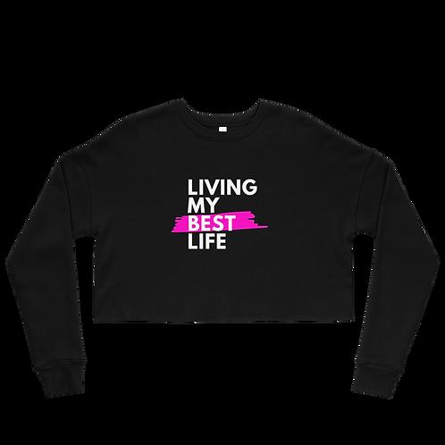 Living My Best Life - Fleece Crop Top Sweatshirt