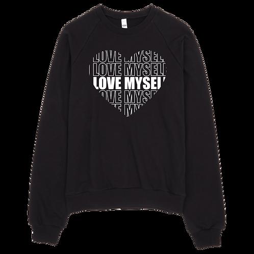 I LOVE MYSELF - Fleece Sweatshirt