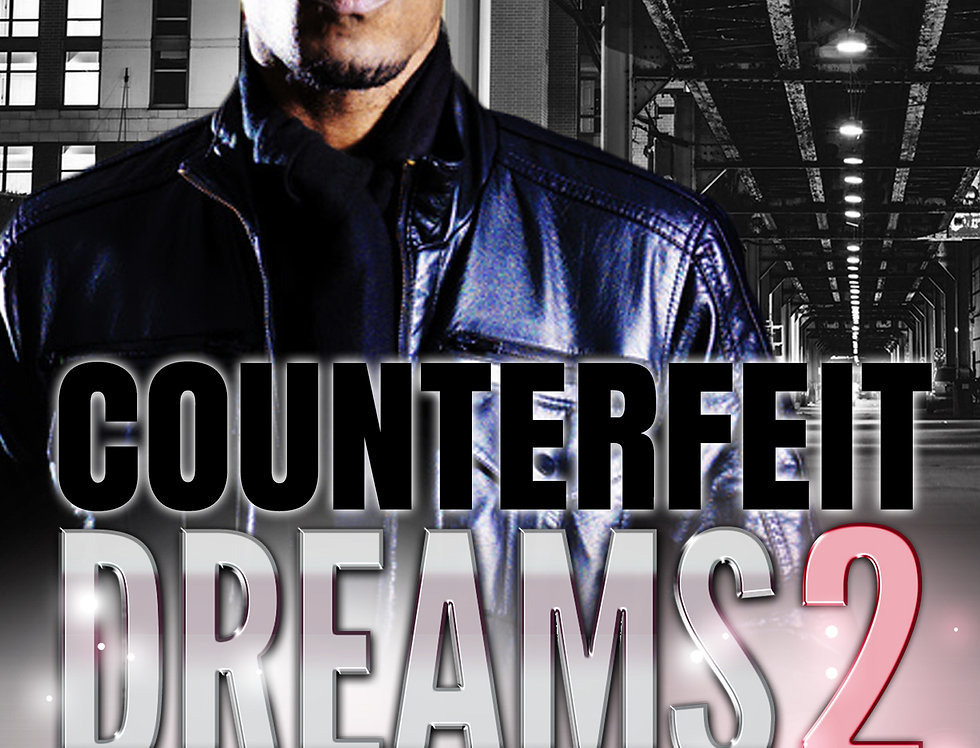 Counterfeit Dreams 2: A Hustler's Hope