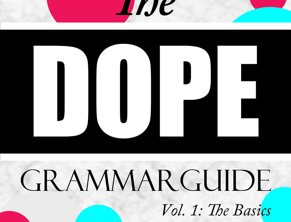 The Dope Grammar Guide