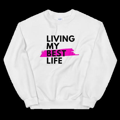 Living My Best Life - Sweatshirt
