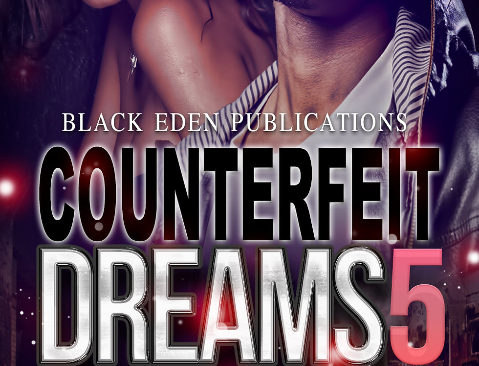 Counterfeit Dreams 5: When Dreams Aren't Enough