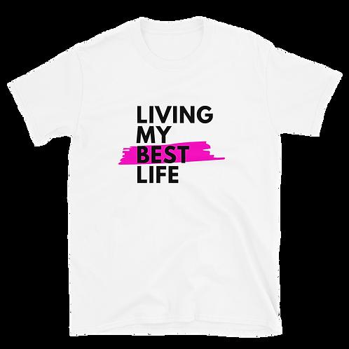 Living My Best Life - T-Shirt