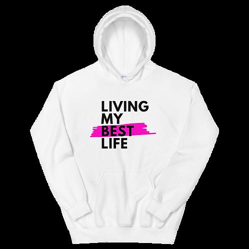 Living My Best Life - Hoodie