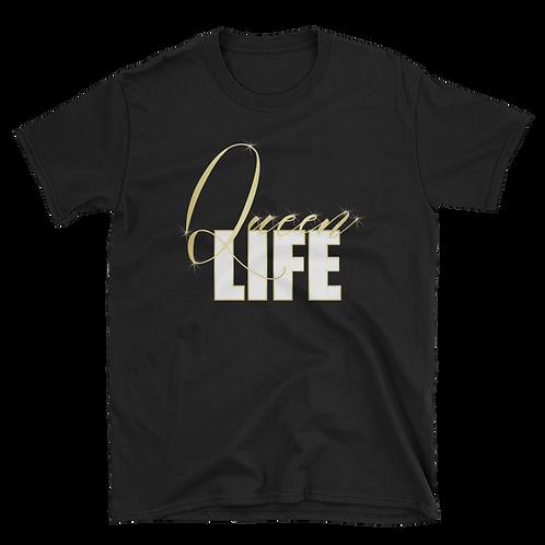 Queen Life - T-Shirt