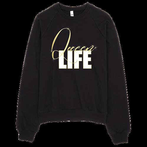 Queen Life - Fleece Sweatshirt
