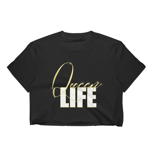 Queen Life - Crop Top