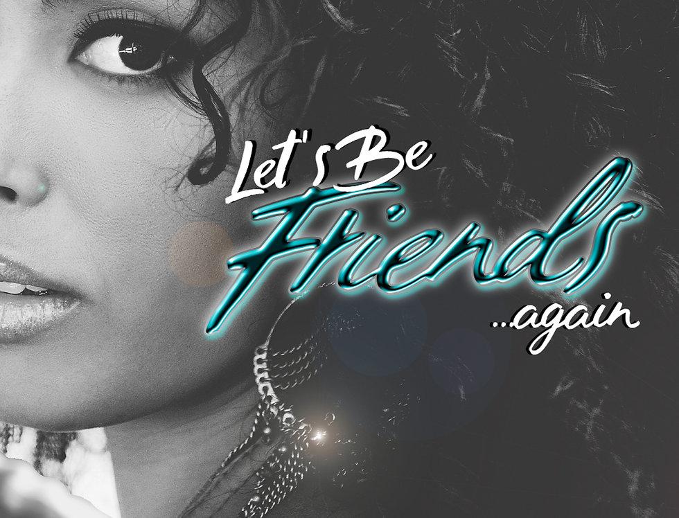 Let's Be Friends...Again