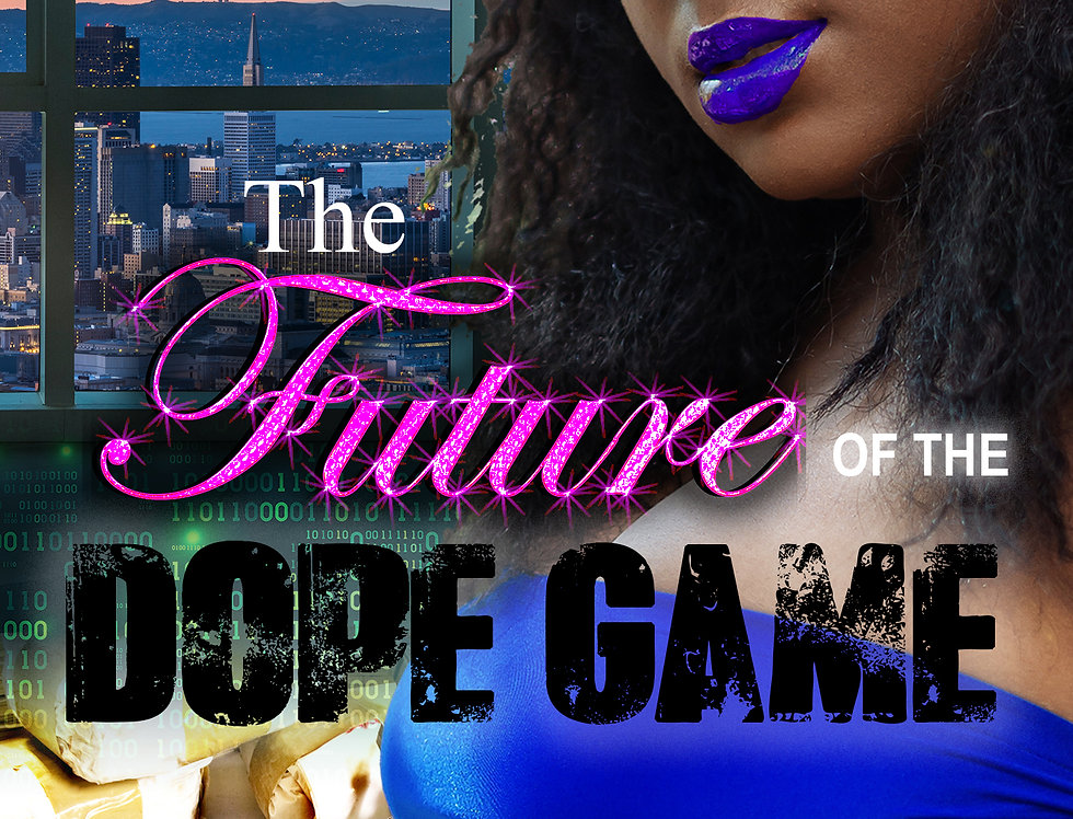 The Future of the Dope Game