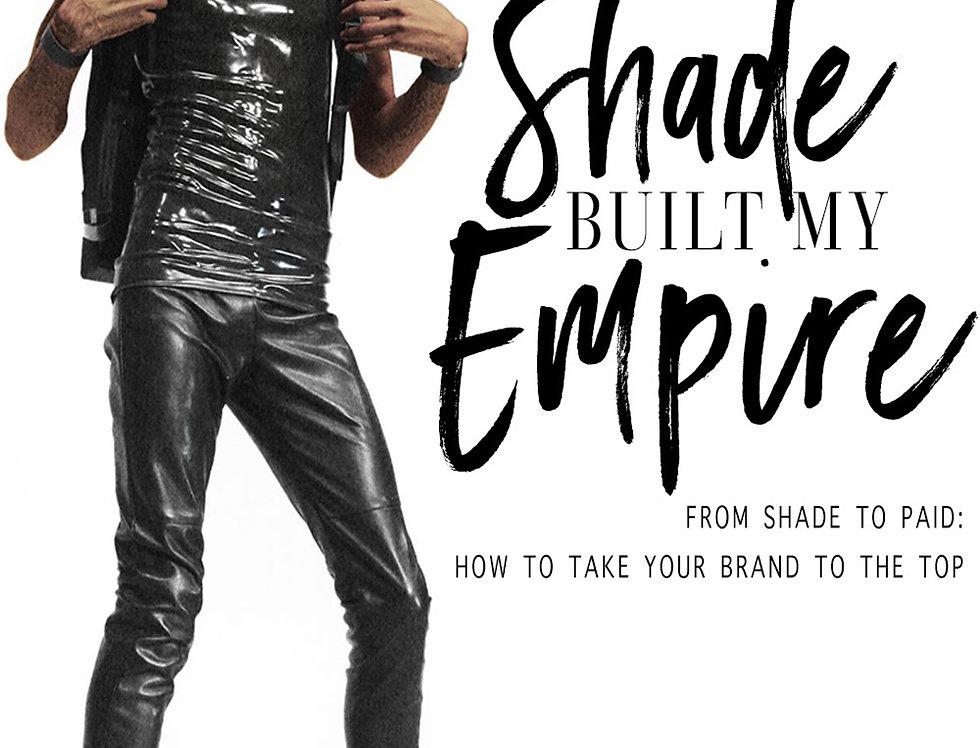 Shade Built My Empire