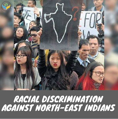 Racial Discrimination against North-East Indians