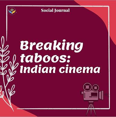 Breaking Taboos : Indian cinema