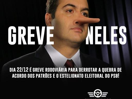 22/12 é greve para derrotar a quebra de acordo dos patrões e o estelionato eleitoral do PSB