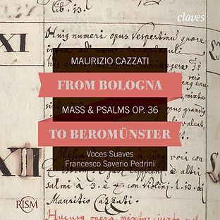CD From Bologna to Beromünster, Maurizio Cazzati: Mass & Psalms Op. 36