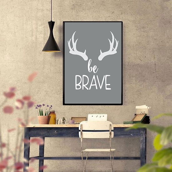 Be Brave Art Deco Inspirational Poster in Grey