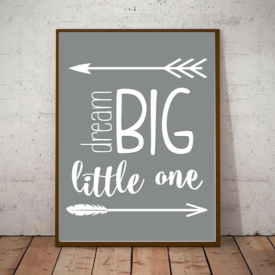 Dream Big Little One Art Deco Inspirational Poster in Grey
