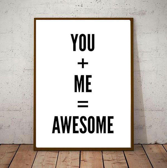 Inspiration Motivational Art - 'YOU + ME = AWESOME' Black and White