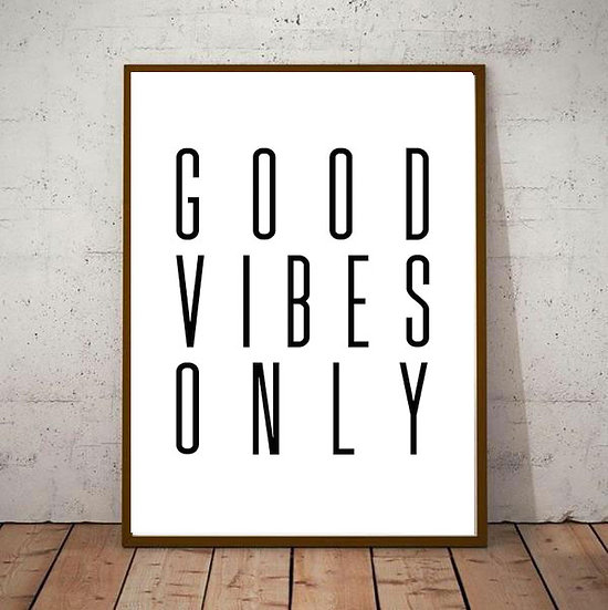 Inspiration Motivational Art - 'GOOD VIBES ONLY' Black & White