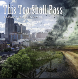 """This Too Shall Pass"" by Jacob Hackworth"
