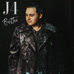 """""""Better"""" by J4"""