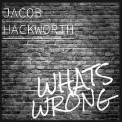 """""""What's Wrong"""" by Jacob Hackworth"""