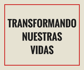Transformando Nuestras Vidas