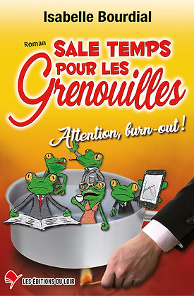 Sale temps pour les grenouilles. Attention burn-out !