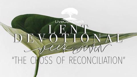 Week 7 Lent Devotional