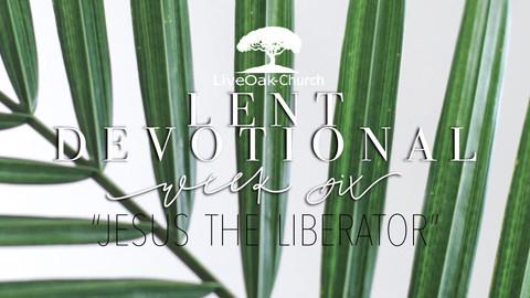 Week 6 Lent Devotional