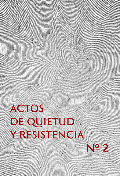 Acts of Quiety and Resistance Nº2. Acts of Quiety and Resistance Nº2. AQDYR. Fran Núñez