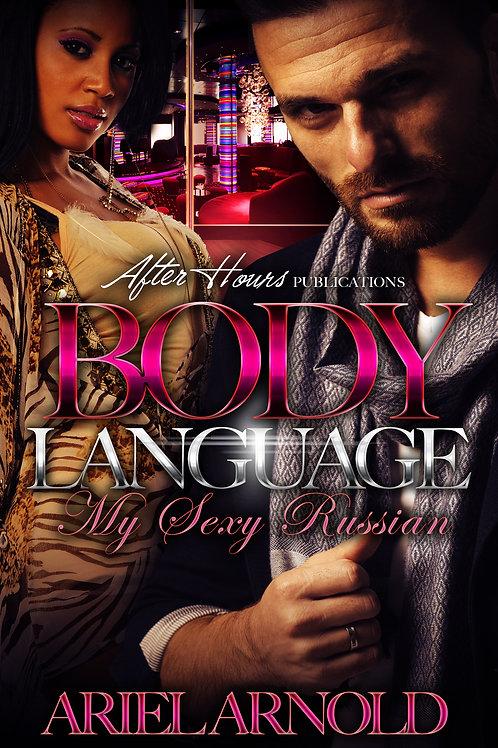 BODY LANGUAGE; MY SEXY RUSSIAN