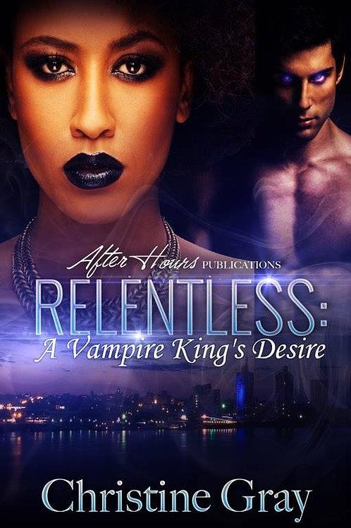 RELENTLESS, A Vampire King's Desire