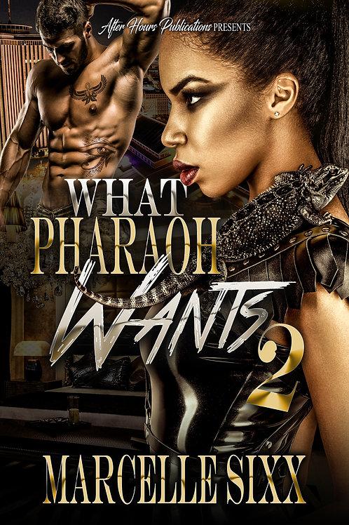 What Pharaoh Wants 2