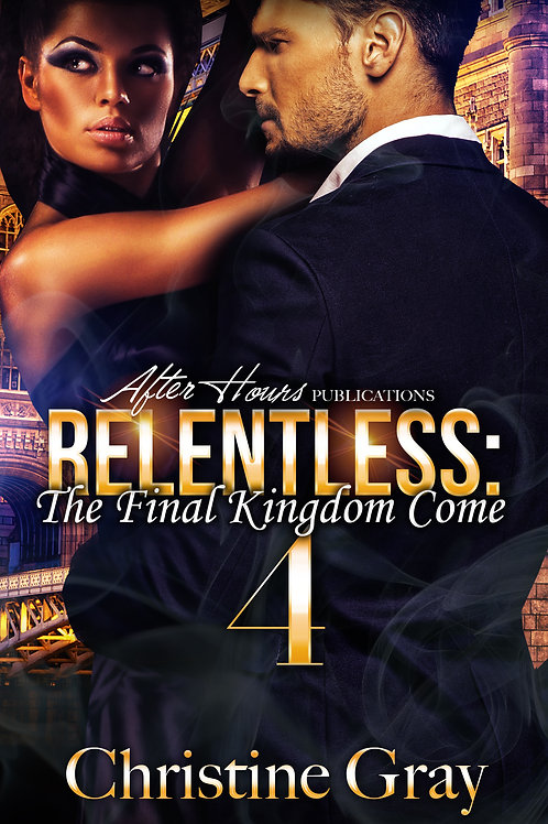 Relentless 4; The Final Kingdom Come